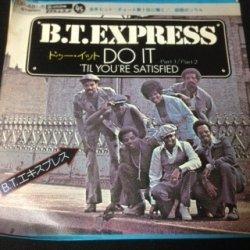 画像1: B. T. Express – Do It ('Til You're Satisfied)